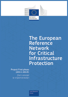 The European reference network for critical infrastructure protection - Project first phase (2011-2014): from concept to implementation